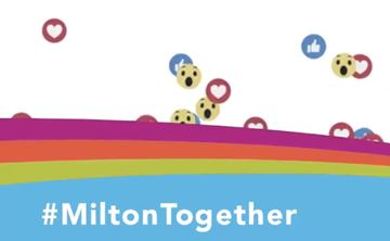 Join the #MiltonTogether campaign.